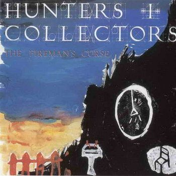 The Firemans Curse by Hunters & Collectors