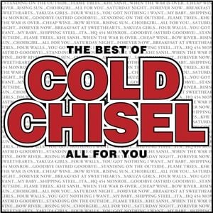 All For You - The Best Of Cold Chisel  by Cold Chisel