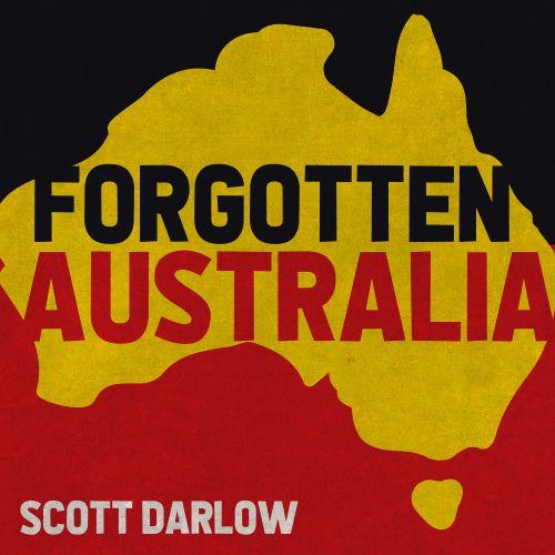 Scott Darlow – Forgotten Australia Single Digital Download by Sounds Better Together