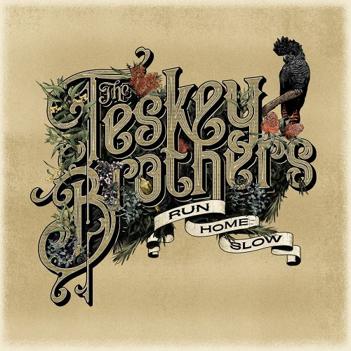 The Teskey Brothers - RUN HOME SLOW Digital Download by Sounds Better Together
