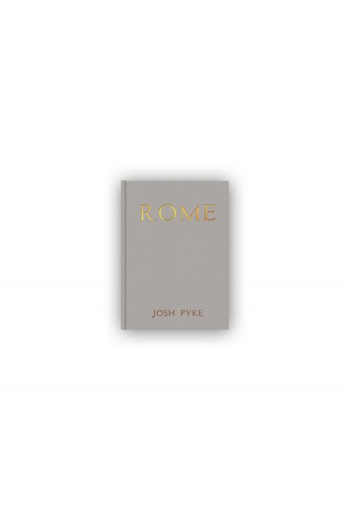ROME - A5 HARDCOVER BOOK (includes digital download) by Josh Pyke