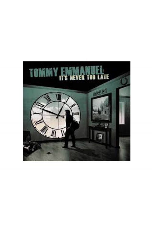 It's Never Too Late CD by Tommy Emmanuel