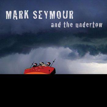 Undertow by Mark Seymour