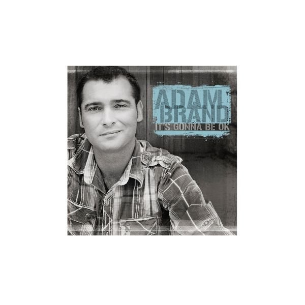Adam Brand - It's Gonna Be OK CD