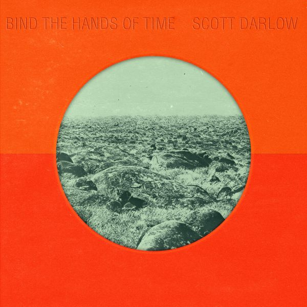 Scott Darlow – Bind The Hands Of Time Single Digital Download