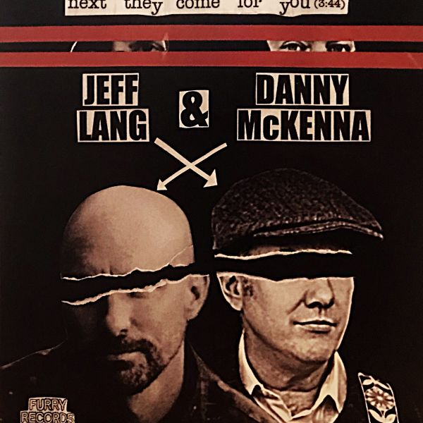 Next They Come For You - Jeff Lang and Danny McKenna 7""