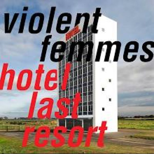 Violent Femmes Hotel Last Resort CD
